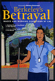 U C Berkeley's Betrayal- a report produced by Graduate Students
